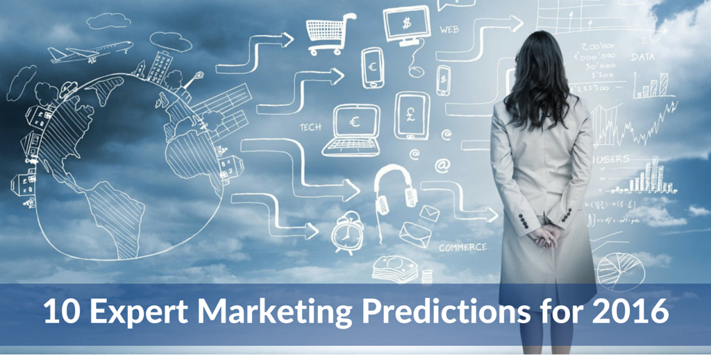 10 Expert Marketing Predictions for 2016